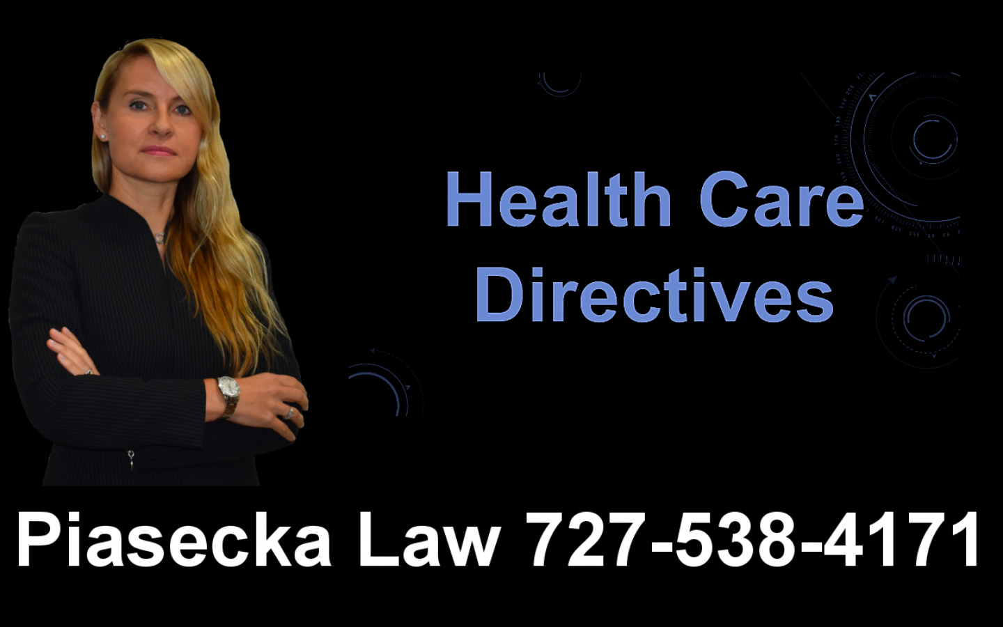 Health Care Directives, Clearwater, Florida, Lawyer, Attorney, Agnieszka, Aga, Piasecka
