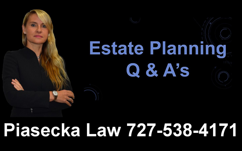 Estate Planning Q & A's, Clearwater, Florida, Lawyer, Attorney, Agnieszka, Aga, Piasecka