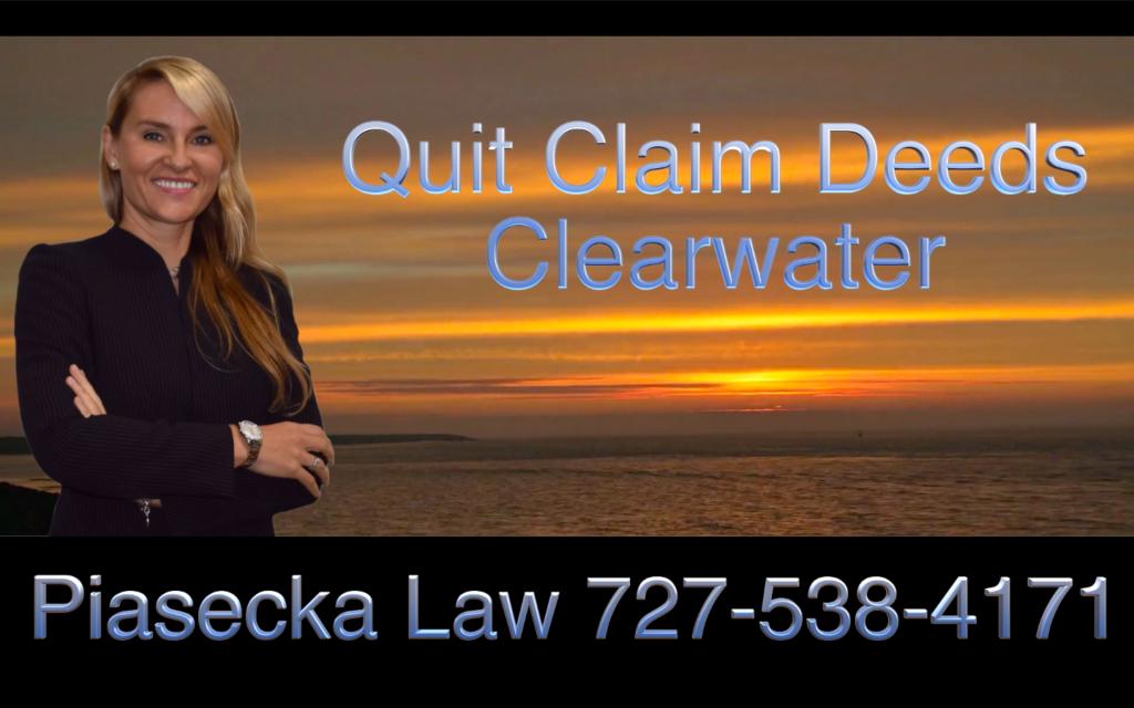 Quit Claim Deeds, Clearwater, Florida, Attorney, Lawyer, Agnieszka Piasecka, Aga Piasecka, Piasecka