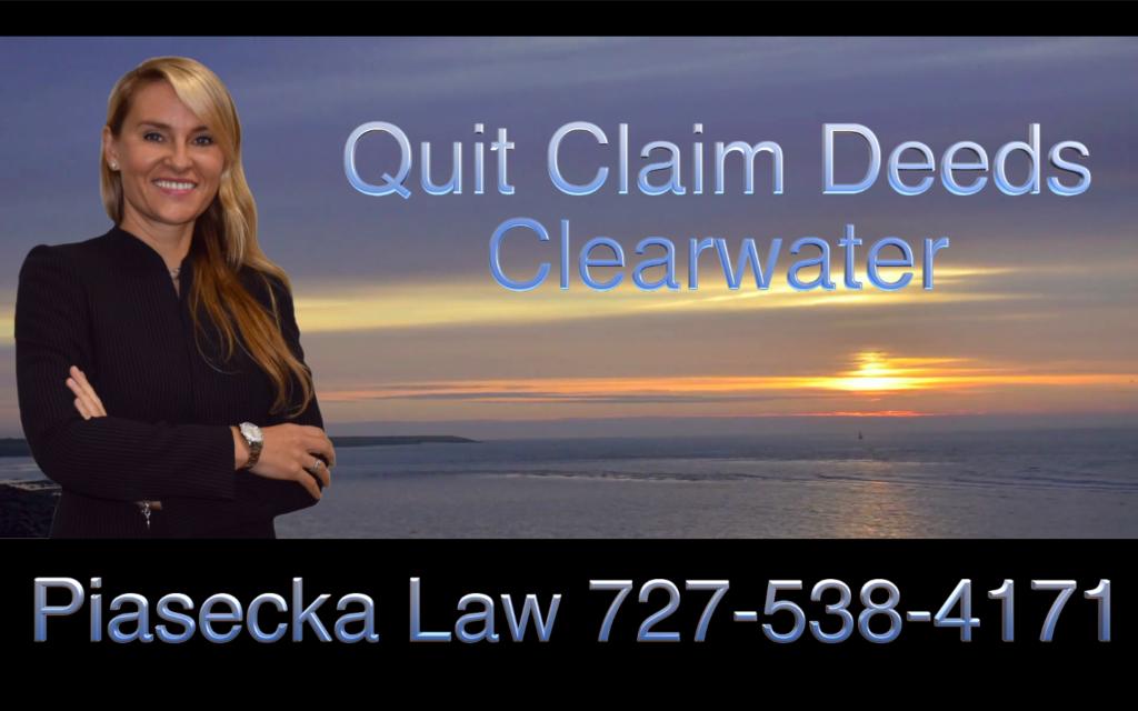 Quit Claim Deeds, Clearwater, Florida, Attorney, Lawyer, Agnieszka Piasecka, Aga Piasecka, Piasecka Law, Piasecka
