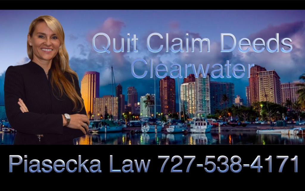 Quit Claim Deeds, Clearwater, Florida, Attorney, Lawyer, Agnieszka Piasecka, Aga Piasecka, Piasecka, Piasecka Law